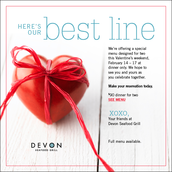 Join us for Valentine's Day. Special 3-course menu for two, $90.